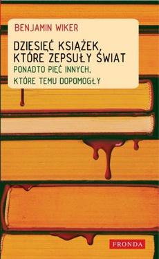 Dziesięć książek, które zepsuły świat
