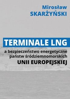 Terminale LNG a bezpieczeństwo energetyczne państw śródziemnomorskich Unii Europejskiej - Rola terminalu LNG w zapewnieniu bezpieczeństwa energetycznego Cypru