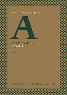 Prozy wybrane. Tom III – Miazga