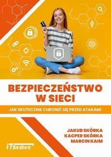 Bezpieczeństwo w sieci – Jak skutecznie chronić się przed atakami