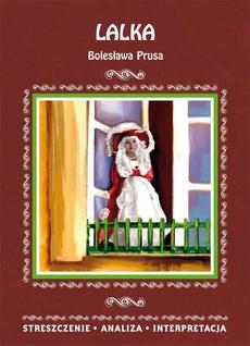 Lalka Bolesława Prusa. Streszczenie, analiza, interpretacja