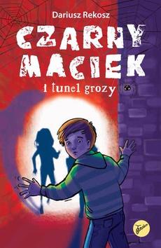 Czarny Maciek i tunel grozy