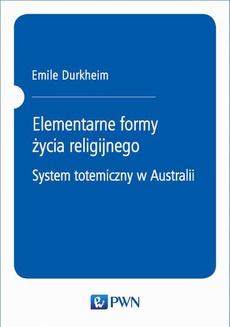 Elementarne formy życia religijnego. System totemiczny w Australii