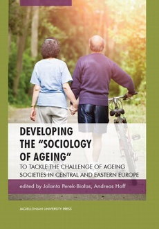 Developing the 'Sociology of Ageing' to Tackle the Challenge of Ageing Societies in Central and Eastern Europe
