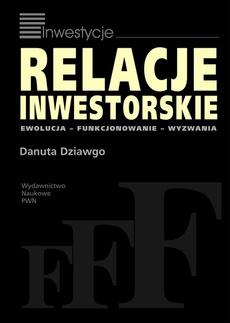 Relacje inwestorskie. Ewolucja, funkcjonowanie, wyzwania