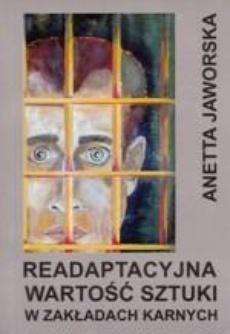 Readaptacyjna wartość sztuki w zakładach karnych