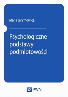 Psychologiczne podstawy podmiotowości