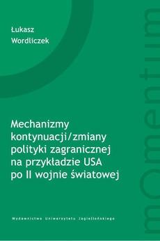Mechanizmy kontynuacji/zmiany polityki zagranicznej na przykładzie USA po II wojnie światowej