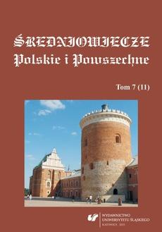 Średniowiecze Polskie i Powszechne. T. 7 (11) - 07 Średniowieczne dzieje miasta Mrzygłód. Przyczynek do kolonizacji północnej Małopolski w późnym średniowieczu