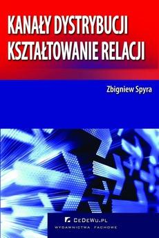 Kanały dystrybucji – kształtowanie relacji (wyd. II). Rozdział 5. Relacje między podmiotami – uczestnikami kanału dystrybucji na rynku produktów konsumpcyjnych w Polsce w świetle badań