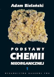 Podstawy chemii nieorganicznej, t. 1