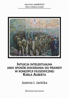 Intuicja intelektualna jako sposób docierania do prawdy w koncepcji filozoficznej Karla Alberta