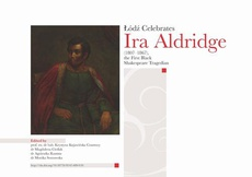 Łódź Celebrates Ira Aldridge (1807-1867) the First Black Shakespeare Tragedian
