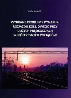 Wybrane problemy dynamiki rozjazdu kolejowego przy dużych prędkościach współczesnych pociągów