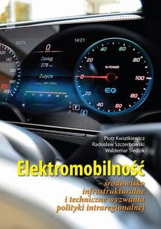 Elektromobilność Środowisko infrastrukturalne i techniczne wyzwania polityki intraregionalnej