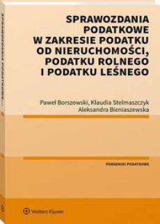 Sprawozdania podatkowe w zakresie podatku od nieruchomości, podatku rolnego i podatku leśnego