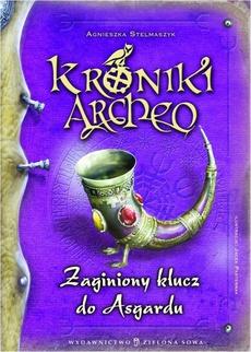 Kroniki Archeo Zaginiony klucz do Asgardu