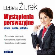 Wystąpienia perswazyjne Biznes, media, polityka