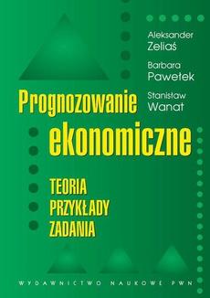 Prognozowanie ekonomiczne. Teoria przykłady zadania
