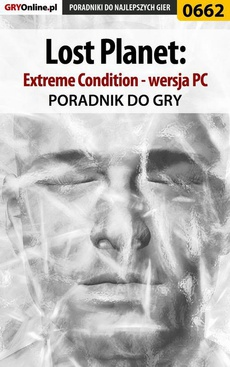 Lost Planet: Extreme Condition - PC - poradnik do gry
