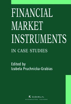 Financial market instruments in case studies. Chapter 5. Credit Derivatives in the United States and Poland – Reasons for Differences in Development Stages – Paweł Niedziółka