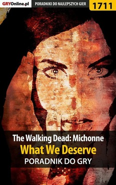 The Walking Dead: Michonne - What We Deserve - poradnik do gry