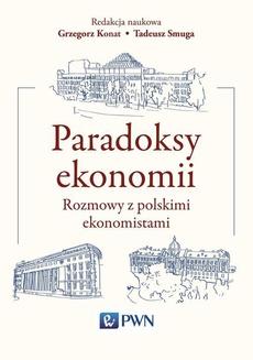 Paradoksy ekonomii. Rozmowy z polskimi ekonomistami