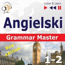 Angielski – Grammar Master: Gramamr Tenses + Grammar Practice – New Edition. Poziom średnio zaawansowany / zaawansowany: B1-C1