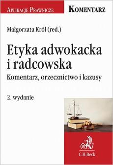 Etyka adwokacka i radcowska. Komentarz orzecznictwo i kazusy. Wydanie 2