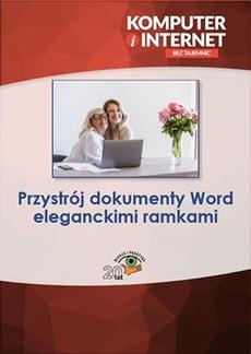 Przystrój dokumenty Word eleganckimi ramkami
