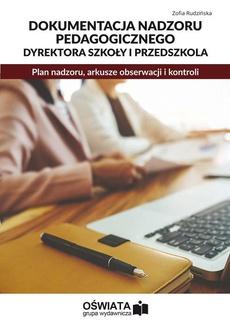 Dokumentacja nadzoru pedagogicznego dyrektora szkoły i przedszkola. Plan nadzoru, arkusze obserwacji i kontroli