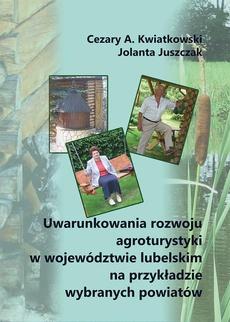 Uwarunkowania rozwoju agroturystyki w województwie lubelskim na przykładzie wybranych powiatów
