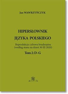 Hipersłownik języka Polskiego Tom 2: D–G