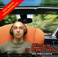 Afirmacje na Prawo Jazdy - dla mężczyzny