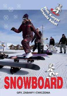 Snowboard. Gry, zabawy i ćwiczenia