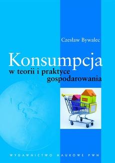 Konsumpcja w teorii i praktyce gospodarowania