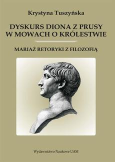 """Dyskurs Diona z Prusy w """"Mowach o królestwie"""""""