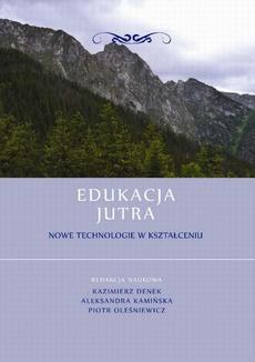 Edukacja Jutra. Nowe technologie w kształceniu