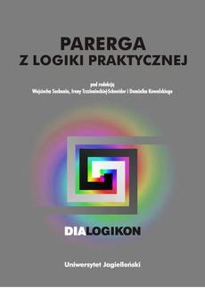 Parerga z logiki praktycznej. Dialogikon vol. 16