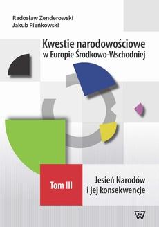 Kwestie narodowościowe w Europie Środkowo-Wschodniej Tom III