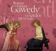 Gawędy o sztuce XIII-XV wiek
