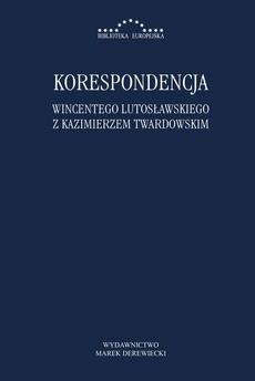 Korespondencja Wincentego Lutosławskiego z Kazimierzem Twardowskim