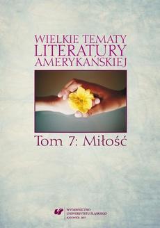 Wielkie tematy literatury amerykańskiej. T. 7: Miłość - 01 W cieniu Pocahontas. Miłość między białymi i I ndianami na przełomie XVIII i XIX wieku