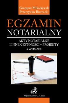 Egzamin notarialny. Akty notarialne i inne czynności - projekty. Wydanie 4