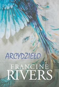 Arcydzieło - Francine Rivers