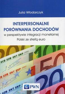 Interpersonalne porównania dochodów w perspektywie integracji monetarnej Polski ze strefą euro