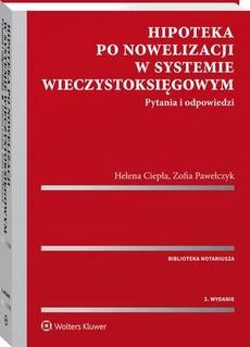 Hipoteka po nowelizacji w systemie wieczystoksięgowym. Pytania i odpowiedzi