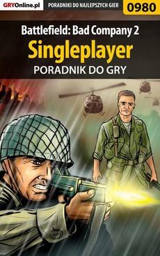 Battlefield: Bad Company 2 - poradnik do gry. Singleplayer