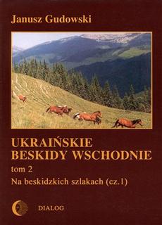 Ukraińskie Beskidy Wschodnie Tom II. Na beskidzkich szlakach (cz.1)