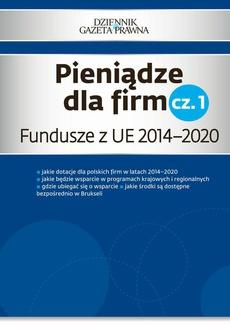 Pieniądze dla firm cz. 1 Fundusze z UE 2014–2020